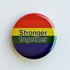 "Small Rainbow Button ""Stronger Together"""