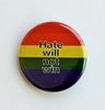 "Small Rainbow Button ""Hate will not win"""